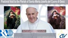 Pastoral Visit to the Parish of Santa Maria Josefa del Cuore di Gesù
